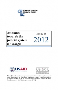 Attitudes towards the judicial system in Georgia 2012