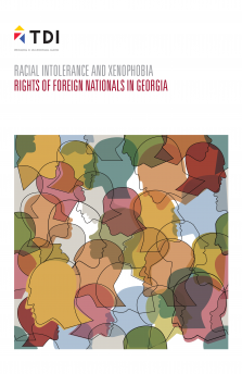 Racial Intolerance and Xenophobia - Rights of Foreign Nationals in Georgia